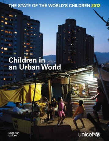 The State of the World's Children 2012: Children in an ... - Unicef