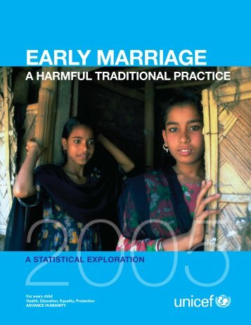 Early Marriage: A Harmful Traditional Practice - Unicef