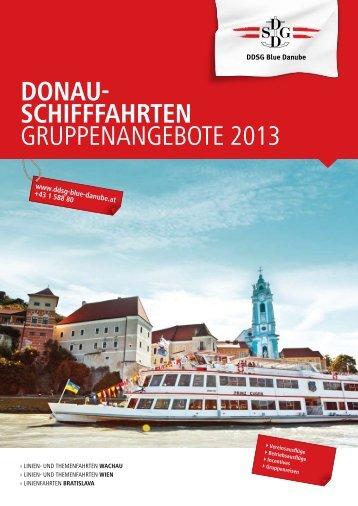 DONAU- SCHIFFFAHRTEN GruppenanGebote 2013