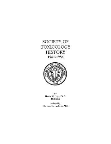 SOCIETY O. TOXICOLOGY HISTORY - Society of Toxicology