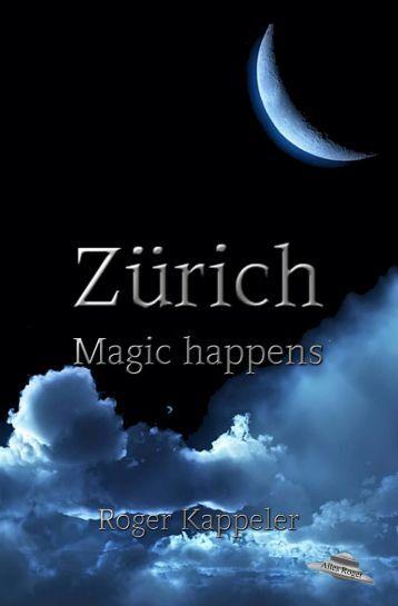"Roman Leseprobe ""Zürich - Magic happens"""
