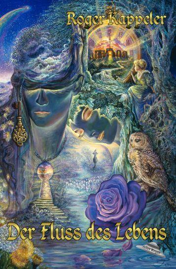 "Fantasy Fiction Leseprobe ""Der Fluss des Lebens"""