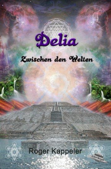 """Fantasy Sience Fiction Leseprobe """"Delia - Zwischen den Welten"""""""
