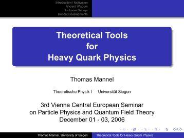 Theoretical Tools for Heavy Quark Physics - Theoretische Physik 1 ...