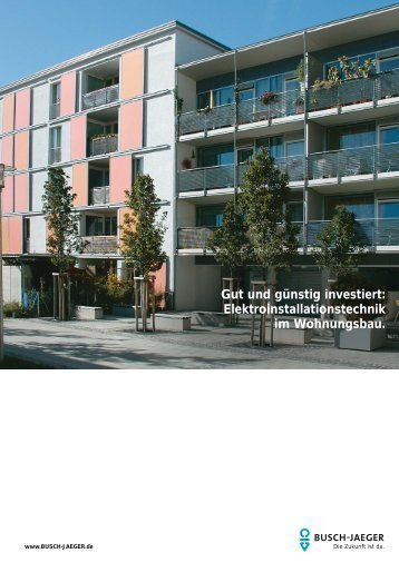 Gut und günstig investiert ... - Busch-Jaeger Elektro GmbH