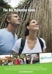 The Big Marketing Guide - Tourism Queensland