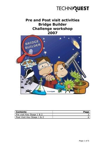 Pre and Post visit activities Bridge Builder Challenge workshop 2007