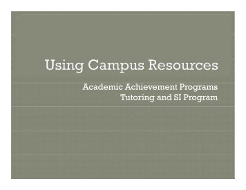 Using_Campus_Resourc.. - Academic Achievement Programs ...