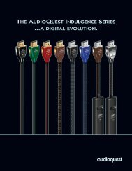 THE AUDIOQUEST INDULGENCE SERIES ...A DIGITAL EVOLUTION