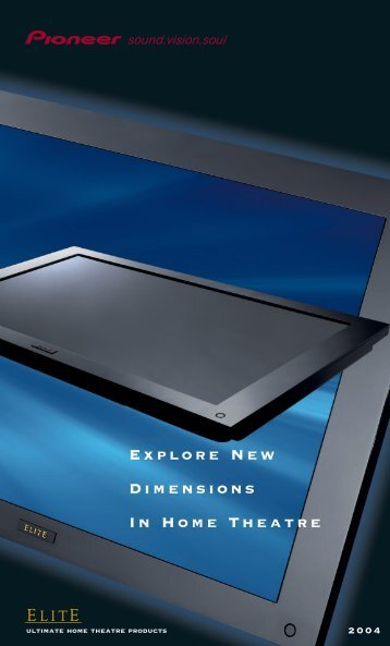 Explore New Dimensions In Home Theatre - Pioneer Electronics