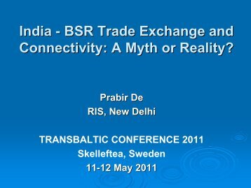 India -- BSR Trade Exchange and Connectivity: A Myth ... - TransBaltic