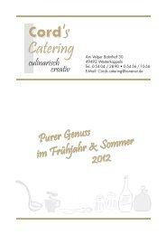 im Frühjahr & Sommer Purer Genuss 2012 Purer ... - Cord's Catering
