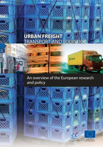 Urban freight transport and logistics - An overview of the European ...