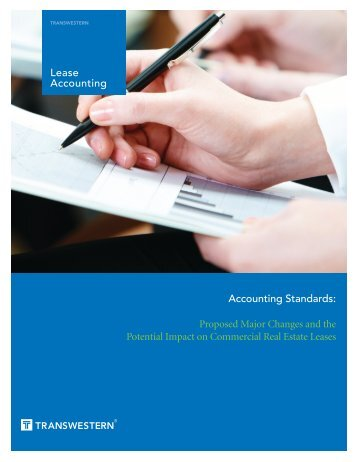 Lease Accounting Accounting Standards: Proposed ... - Transwestern