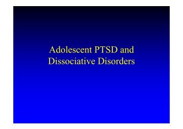 Adolescent PTSD and Dissociative Disorders - Trauma Recovery ...