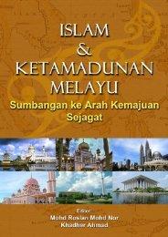 Islam & Ketamadunan Melayu: Sumbangan Ke Arah Kemajuan Sejagat