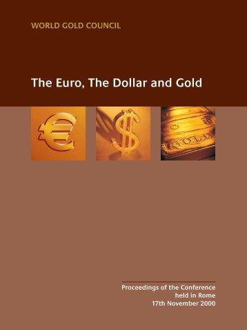 The Euro, The Dollar and Gold - World Gold Council