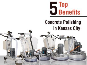 Concrete Polishing in Kansas City - Top 5 Benefits
