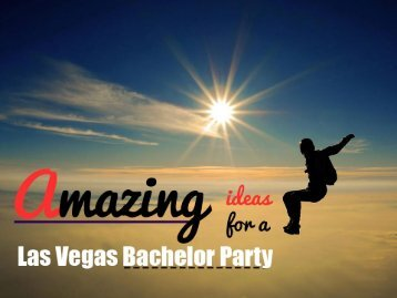Las Vegas Bachelor Party Ideas - Go Adventurous!