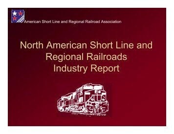 North American Short Line and Regional Railroads Industry Report ...