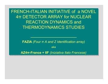 FRENCH-ITALIAN INITIATIVE of a NOVEL 4π DETECTOR ARRAY ...