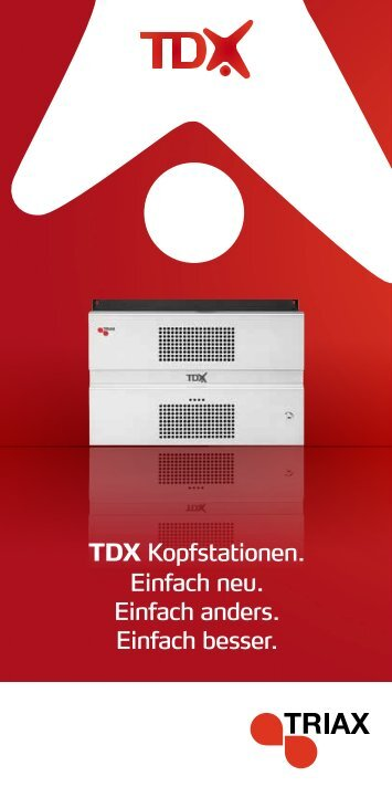 TDX Kopfstationen. Einfach neu. Einfach anders. Einfach besser.
