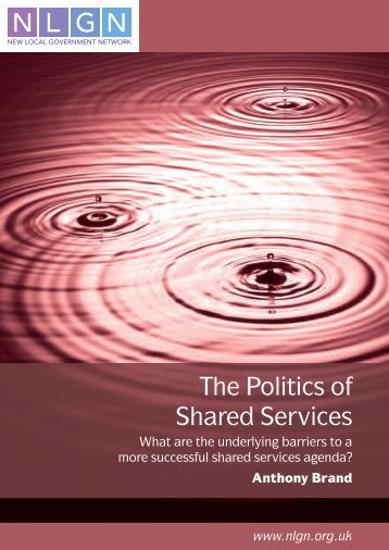 The Politics of Shared Services - East Midlands Improvement and ...