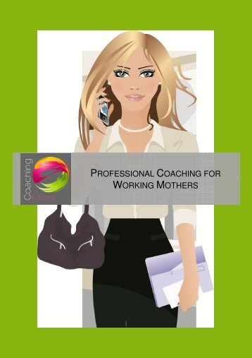 Professional Coaching For Working Mothers About Coaching Mums