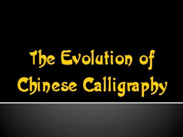 The Evolution of Chinese Calligraphy
