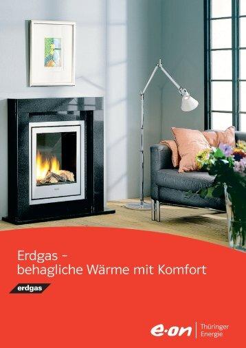 Erdgas – behagliche Wärme mit Komfort - E.ON Thüringer Energie AG