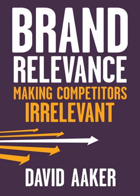 Brand Relevance: Making Competitors Irrelevant - always yours