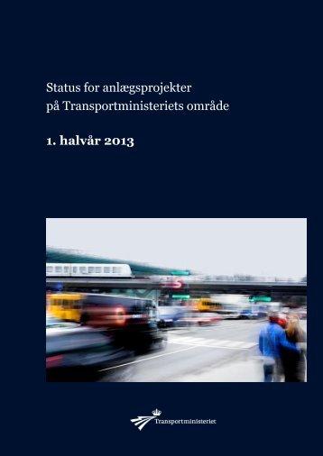 Anlægsstatus for 1. halvår 2013 - Transportministeriet
