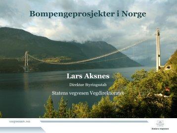 Bompengeprosjekter i Norge Lars Aksnes
