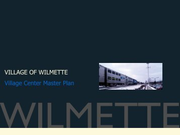 VILLAGE OF WILMETTE Village Center Master ... - The Lakota Group