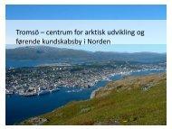 Tromsö – centrum for arktisk udvikling og ... - Tromsø kommune