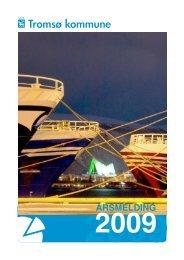 Årsmelding 2009 (PDF), 6 MB - Tromsø kommune