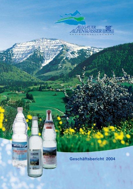 Geschäftsbericht 2004 - Allgäuer Alpenwasser