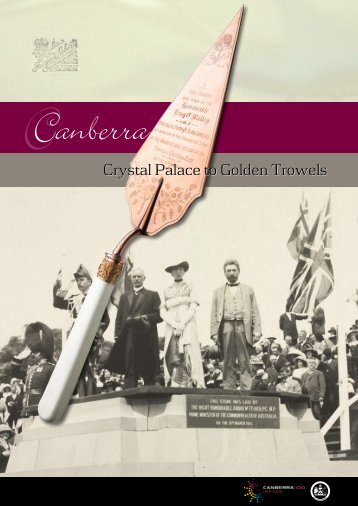 Crystal Palace to Golden Trowels (PDF - 5.15MB) - Canberra 100