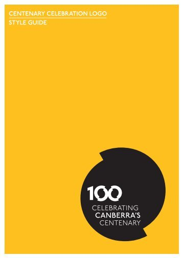 CENTENARY CELEBRATION LOGO STYLE GUIDE - Canberra 100