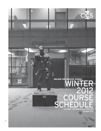 ccs winter 2012 schedule book - CCS - College for Creative Studies