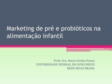 Marketing de pré e probióticos na alimentação infantil - IBFAN Brasil