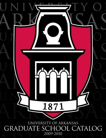 graduate school catalog - Catalog of Studies - University of Arkansas