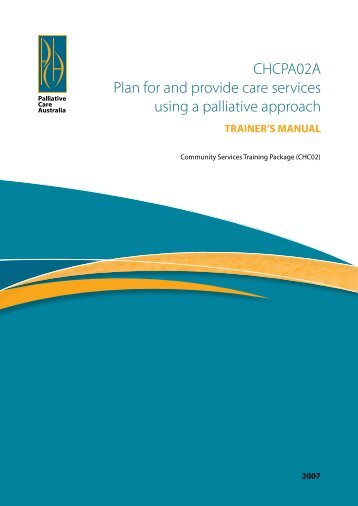 CHCPA02A Plan for and provide care services using a palliative ...
