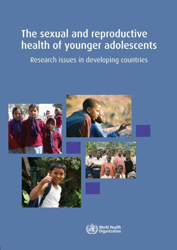 The sexual and reproductive health of younger adolescents