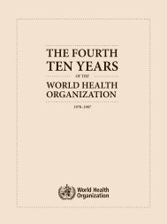 fourth ten years of the World Health Organization - libdoc.who.int ...