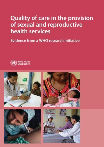 Quality of care in the provision of sexual and reproductive health ...