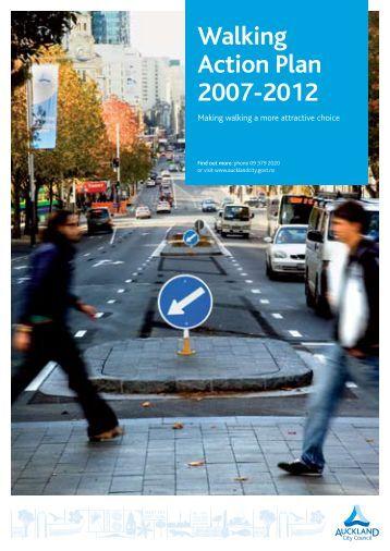Walking Action Plan 2007-2012 - Auckland Transport