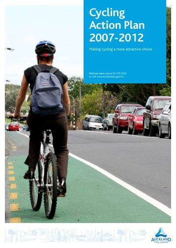 Cycling Action Plan 2007-2012 - 1 About the - Auckland Transport