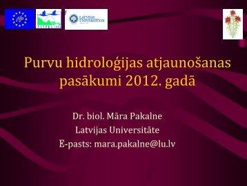 Purvu hidroloģijas atjaunošanas pasākumi 2012. gadā. - Dabas ...