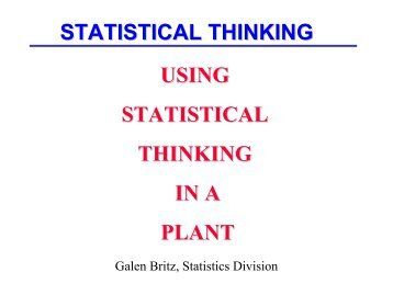 STATISTICAL THINKING USING STATISTICAL THINKING IN A PLANT